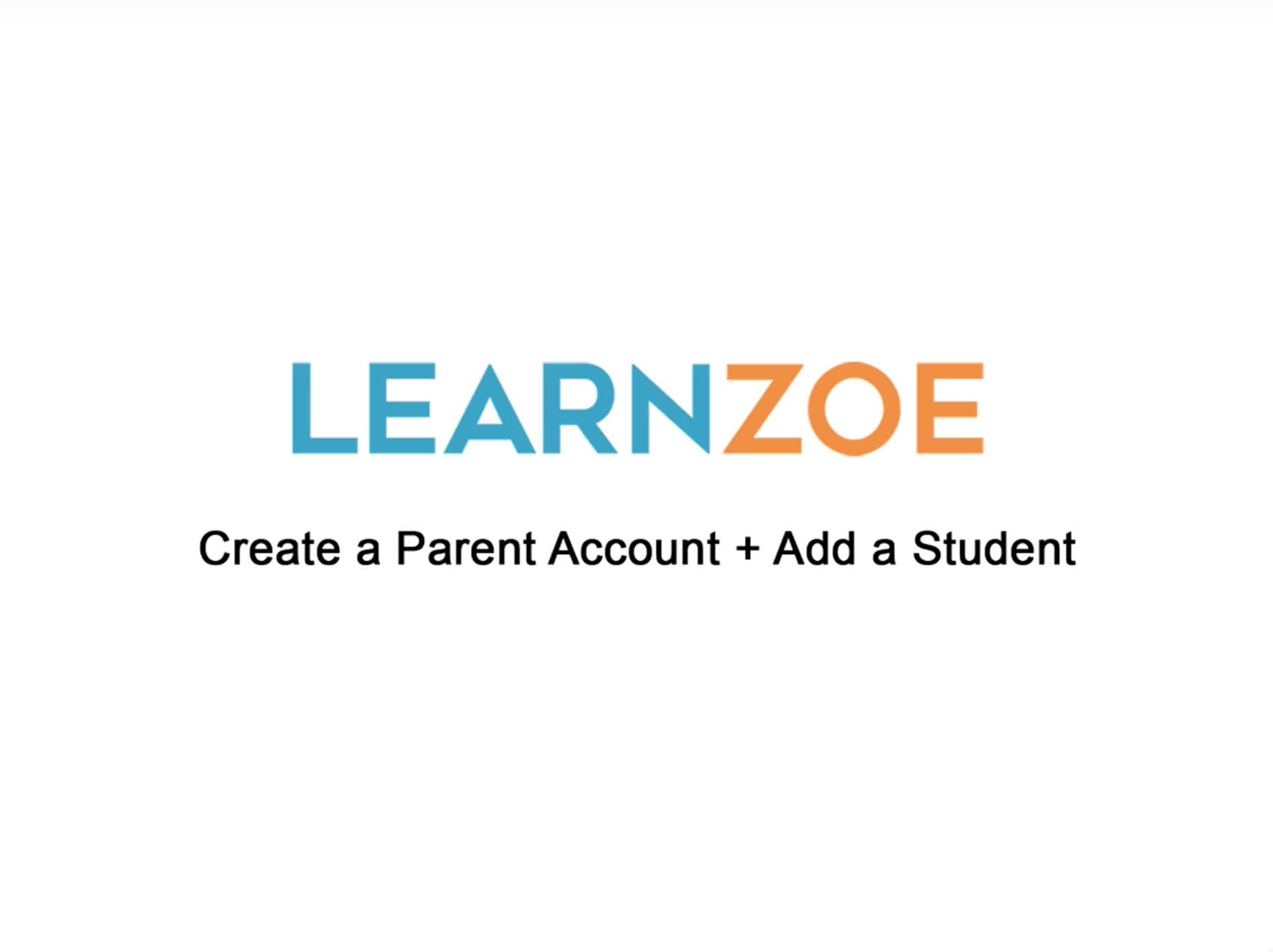 Create a Parent Account<br> and Add a Student Video Thumbnail