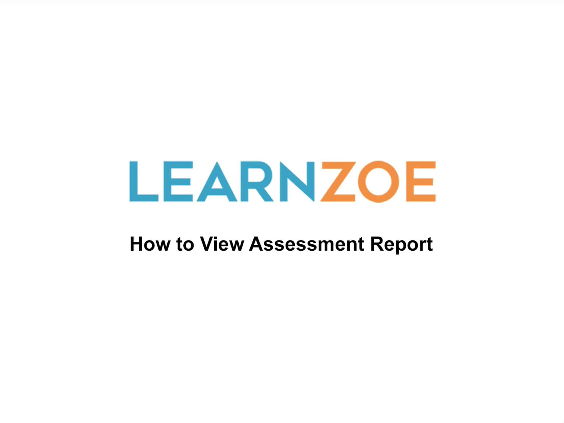View Assessment Report Video Thumbnail